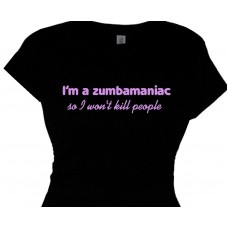 im a zumbamaniac so i wont kill people
